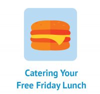 Catering Your Free Friday Lunch